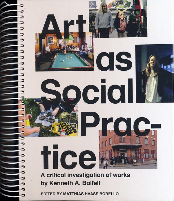 Art as Social Practice – a critical investigation of works by Kenneth A. Balfelt