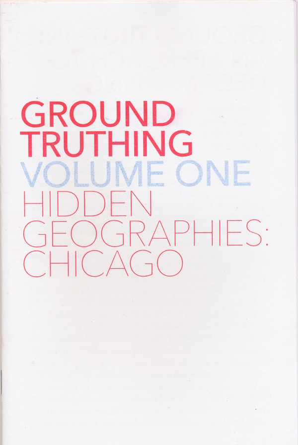 Ground Truthing Volume One - Hidden Geographies: Chicago