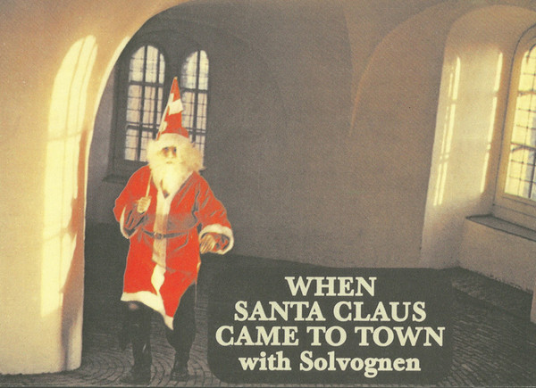 When Santa Claus Came to Town with Solvognen