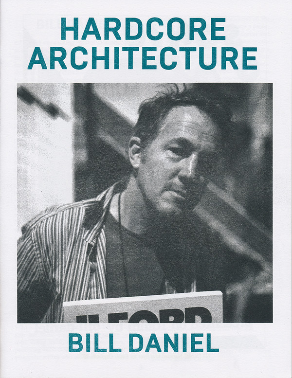 Hardcore Architecture: Bill Daniel