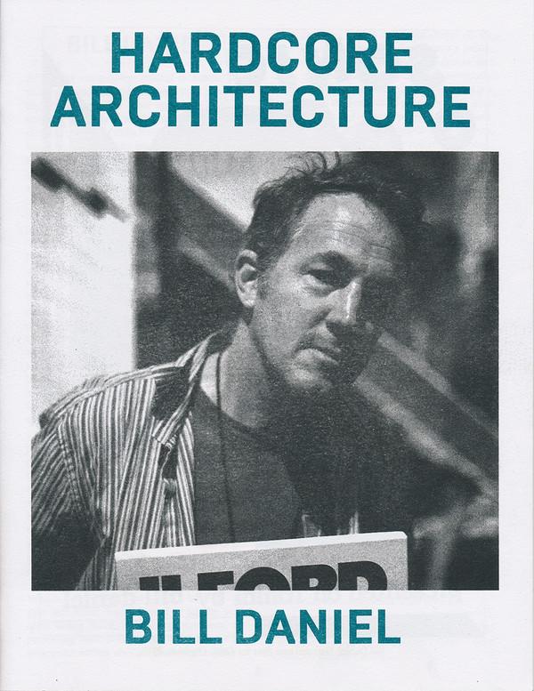 Hardcore Architecture: Bill Daniel