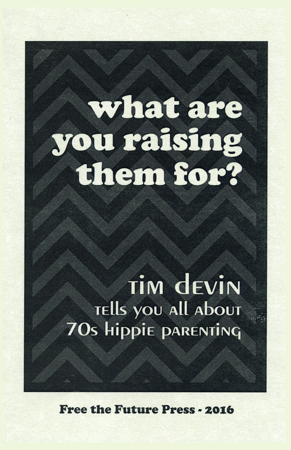 What Are You Raising Them For Tim Devin Tells You All About 70s