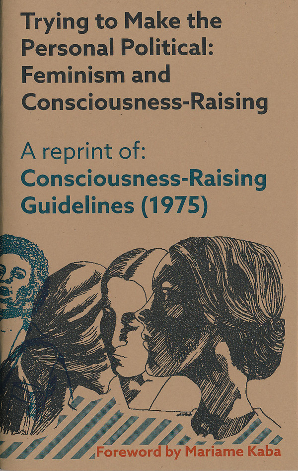 Trying to Make the Personal Political: Feminism and Consciousness-Raising [PDF]