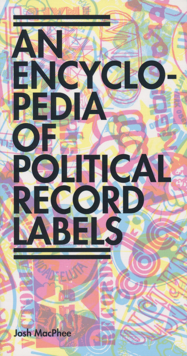 An Encyclopedia of Political Record Labels (2019 edition)