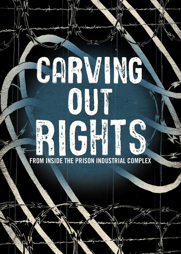 Carving Our Rights From Inside the Prison Industrial Complex