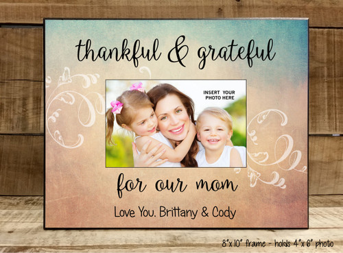 Thankful & Grateful Mom - Frame