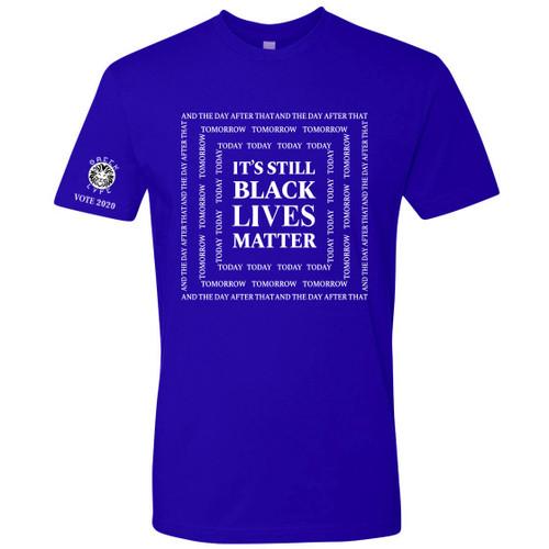 Blue and White Men Fraternity Inspired It's Still Black Lives Matter T-Shirt