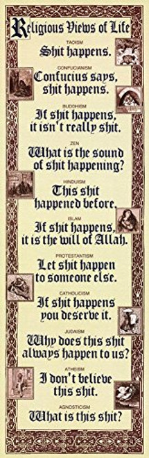 Religious Views Of Life - Sht Happens, Humor Poster 12 x 36in