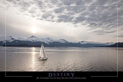 Destiny Quote with Sailboat 36x24 Poster