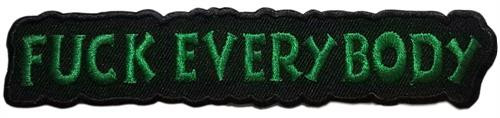 "Fuck Everybody Embroidered Sew On Patch - 5"" X 1"" Image"