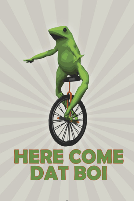 """Here Come Dat Boi Poster 24"""" x 36"""" Image"""