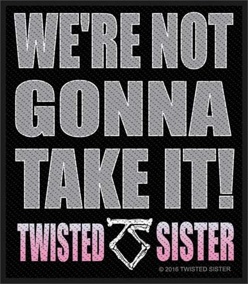 """Twisted Sister We're Not Gonna Take It - Woven Sew On Patch 3.75"""" x 4"""" Image"""