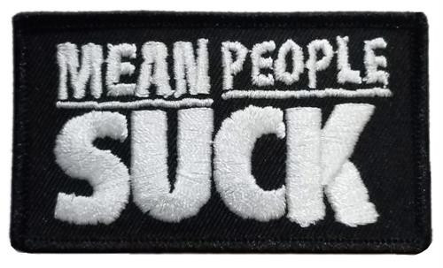 "Mean People Suck Embroidered Sew On Patch - 2 1/2"" X 3"" Image"