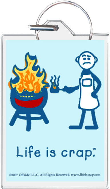 Life Is Crap - Grilling Keychain