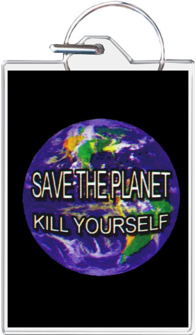 Save The Planet - Kill Yourself Keychain