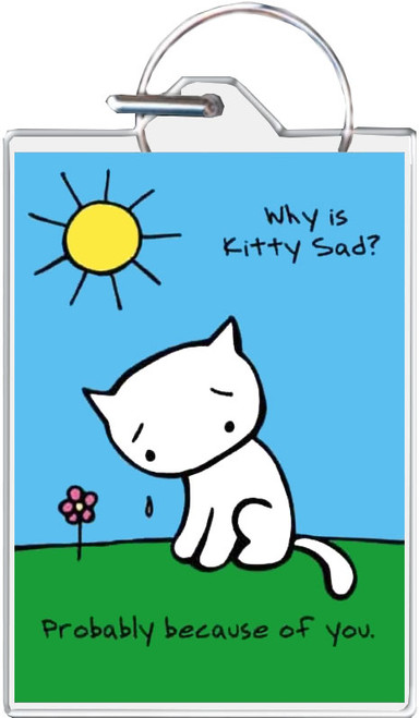 Sad Kitty Because of You Keychain