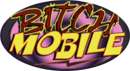 "Bitch Mobile - 3 1/2"" X 2 1/2"" - Sticker"