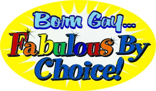 "Born Gay - Fabulous By Choice! - 3"" X 5"" - Sticker"