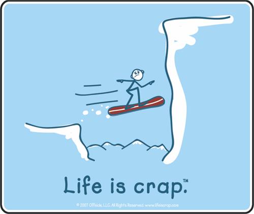 "Life Is Crap - Snowboarding - Sticker - 4"" x 3 3/8"""