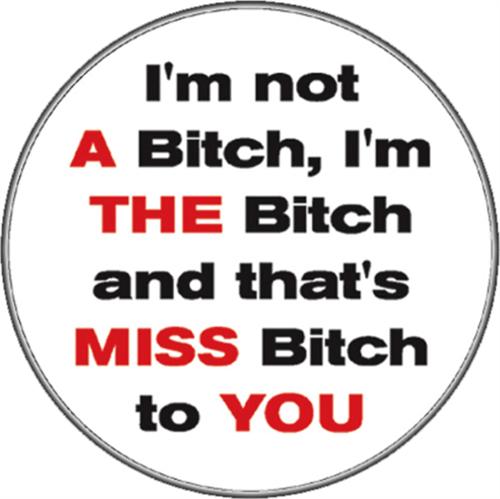 "That's Miss Bitch to You - Sticker - 4"" x 2"""