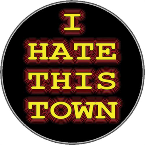 "I Hate This Town - Sticker - 2 5/8"" Round"