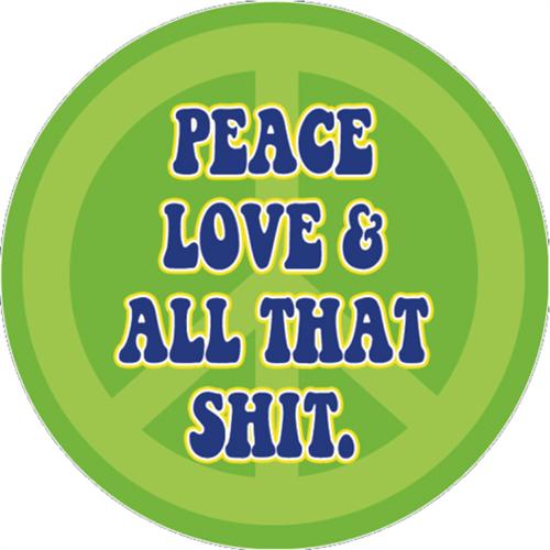 "Peace Love & All - Sticker - 2 5/8"" Round"