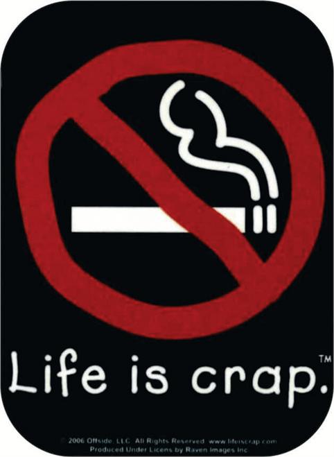 "No Smoking - Life Is Crap - Mini Sticker - 2"" X 2 3/4"""