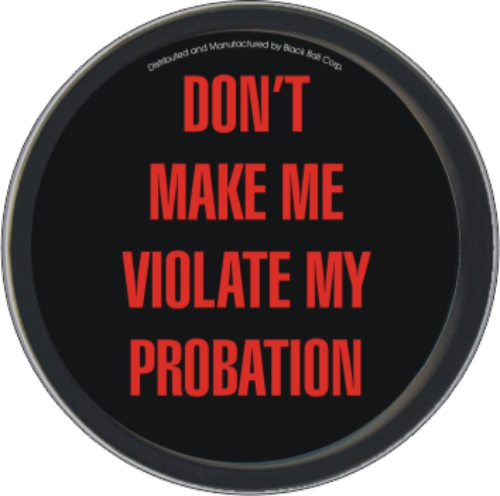 "Stash Tins - Don't Make Me Violate My Probation 3.5"" Round Storage Container"