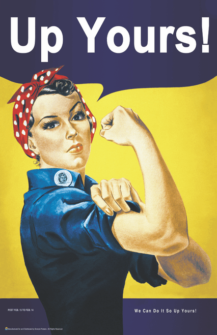 """Rosie The Riveter Up Yours! Parody Mini Poster- 11"""" x 17"""""""