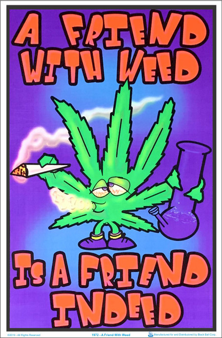 A Friend With Weed Is A Friend Indeed Blacklight Poster Image