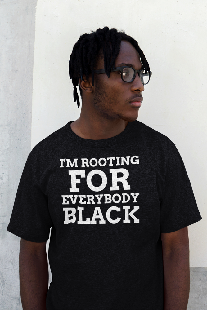I'm Rooting For Everybody Black Tee