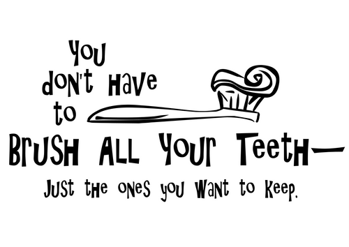 You don't have to brush all your teeth