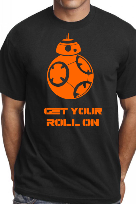 The Force Awakens BB8 Get Your Roll On the force awakens new star wars movie shirts
