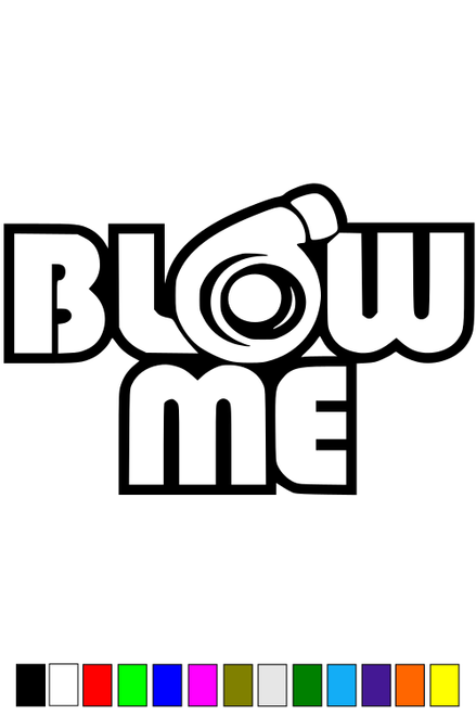 Blow Me Turbo Decal