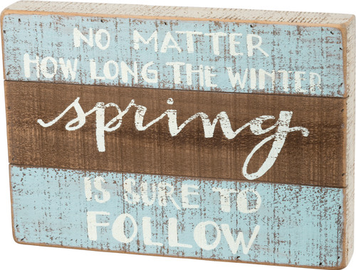 Spring is Sure to Follow Slat Box Sign