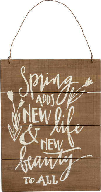 Spring Adds New Life Slat Hanging Sign