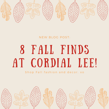 8 Fall Finds at Cordial Lee