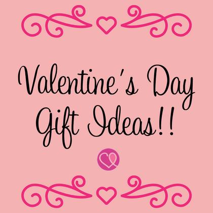 Valentine's Day Gift Ideas!!