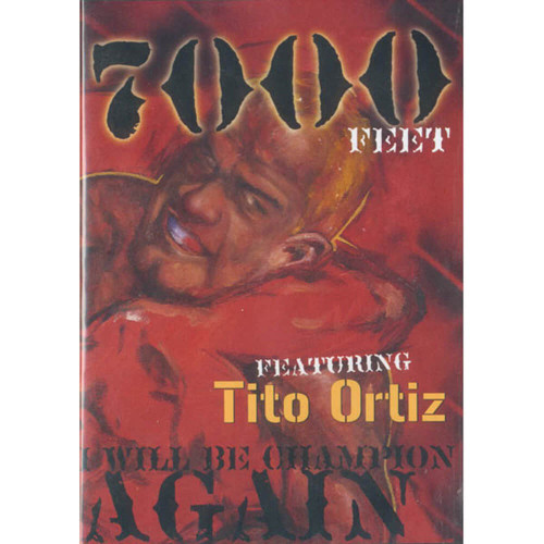 7000 Feet DVD Featuring Tito Ortiz