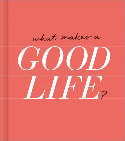 What Makes a Good Life? Book