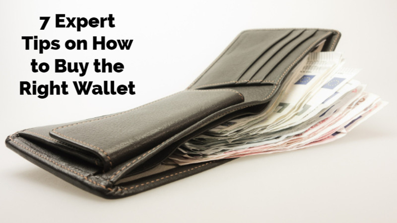7 Expert Tips on How to Buy the Right Wallet
