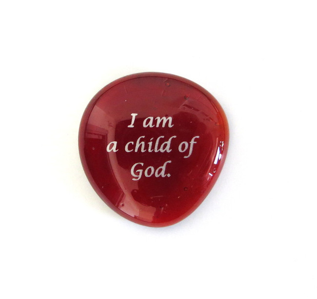 I am a child of God... Glass Stone From Lifeforce Glass