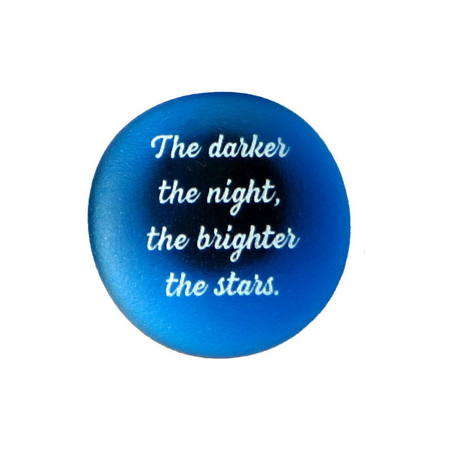 Inspiration Magnet, The darker the night, the brighter the stars. By Lifeforce Glass.