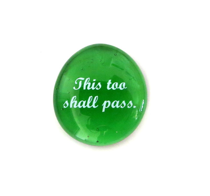 This too shall pass... Glass Stone from Lifeforce Glass