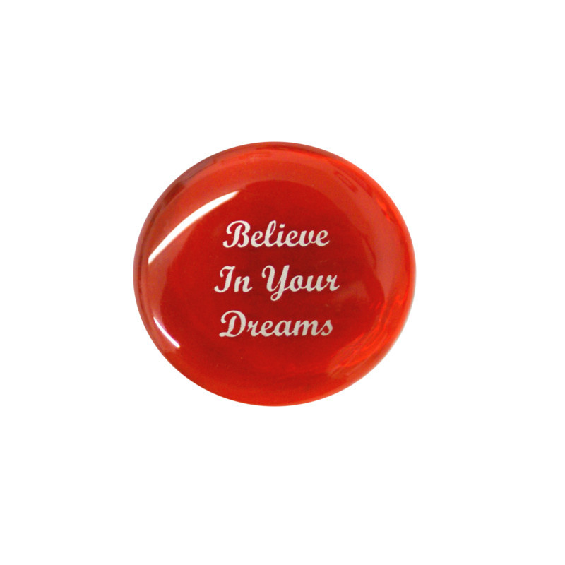 Believe In Your Dreams... Glass Stone From Lifeforce Glass