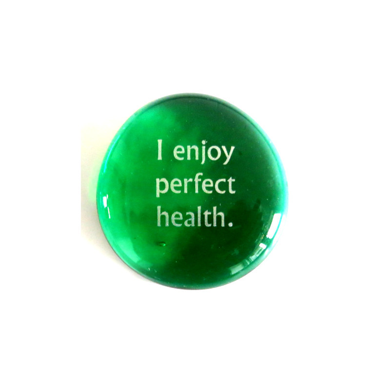 I enjoy perfect health... Glass Stone From Lifeforce Glass