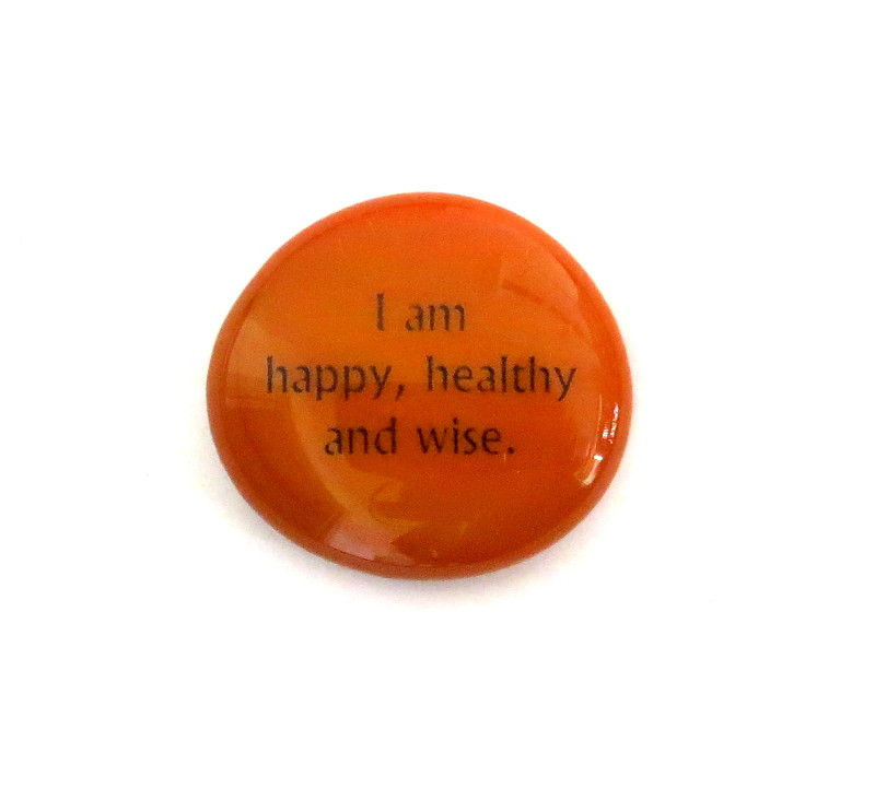 I am happy, healthy and... Glass Stone From Lifeforce Glass