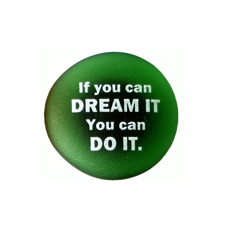 If you can dream it, you can do it. Inspiration Magnet from Lifeforce Glass, Inc.