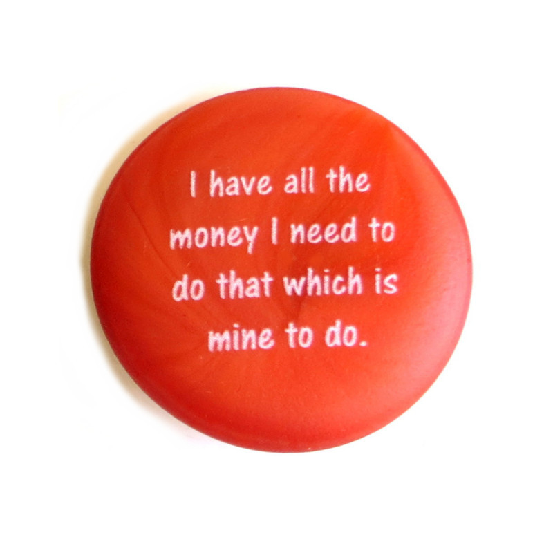 Affirmation Magnet, I have all the money I need to do that which is mine to do. By Lifeforce Glass, Inc.