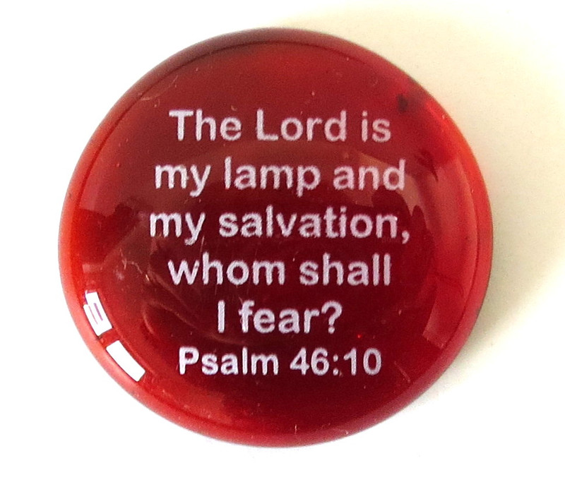 The Lord is my lamp and my salvation....Psalm...oops
